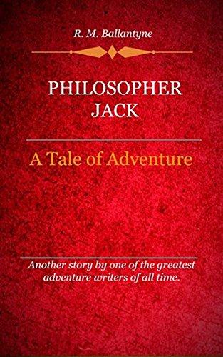 R. M. Ballantyne - Philosopher Jack (Illustrated)