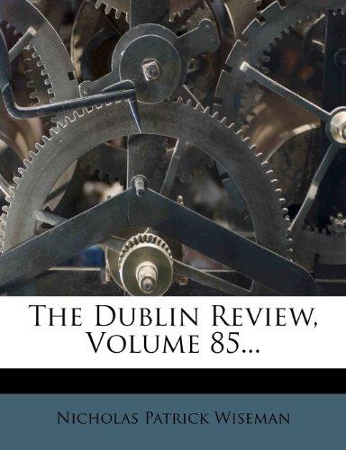 The Dublin Review, Volume 85...