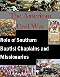 The American Civil War: Role of Southern Baptist Chaplains and Missionaries