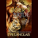 A Tiger's Bride: A Lion's Pride, Book 4 Audiobook by Eve Langlais Narrated by Brock Thompson