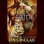 A Tiger's Bride: A Lion's Pride, Book 4 | Eve Langlais