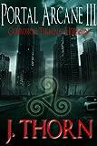 Corrosion: Terminal Horizon (The Portal Arcane Series - Book III) (English Edition)