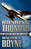 Roaring Thunder: A Novel of the Jet Age (Novels of the Jet Age)