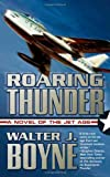 Roaring Thunder: A Novel of the Jet Age