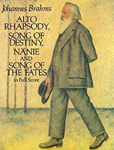 Alto Rhapsody Song Of Destiny Nanie And Song Of Fates In Full Score Dover Vocal Scores from Dover Publications Inc.