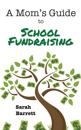 A Mom&#039;s Guide To School Fundraising