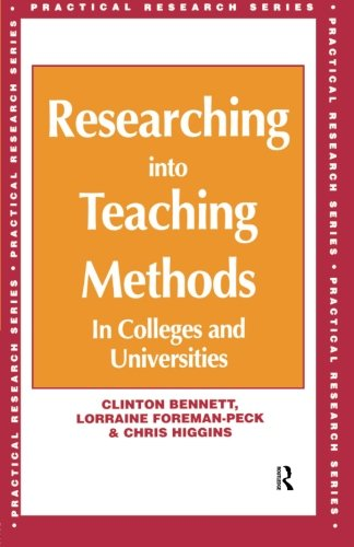 Researching Into Teaching Methods: In Colleges and Universities (Practical Research)