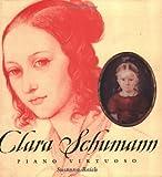 Clara Schumann: Piano Virtuoso
