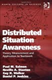 img - for Distributed Situation Awareness (Human Factors in Defence) (Huamn Factors in Defence) book / textbook / text book
