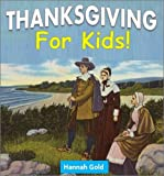 Thanksgiving for Kids: The Amazing Story of the First Thanksgiving with Cool Thanksgiving Facts and 58 Captivating Photos and Drawings (Thanksgiving Books)