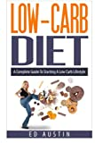 img - for Low-Carb Diet A Complete Guide To Starting A Low Carb Lifestyle: Recipes & Meal Plan (Planning), Low Carb Diet, Low Carbohydrate Diet, Beginners, ... Loss (Eating And Living Better) (Volume 1) book / textbook / text book