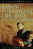 Raising Nonviolent Children In A Violent World
