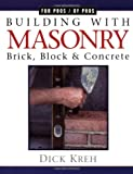 img - for Building with Masonry: Brick, Block & Concrete / For Pros by Pros book / textbook / text book