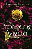 Die Prophezeiung von Avignon: Mysterythriller - Pascal Fontanille, Emmanuelle Rey-Magnan