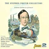 The Stephen Foster Collection - Stephen Foster In Contrast [ORIGINAL RECORDINGS REMASTERED] 2CD SET