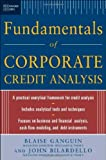 img - for Standard & Poor's Fundamentals of Corporate Credit Analysis (Standard & Poor's) 1st by Ganguin, Blaise, Bilardello, John (2004) Hardcover book / textbook / text book