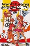 echange, troc Maria Ferrer, David Ramirez - Apprendre le japonais grâce aux manga, Tome 2 :