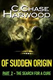 img - for Of Sudden Origin - Part 2 The Search For A Cure book / textbook / text book