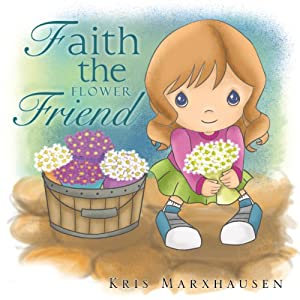 Faith the Flower Friend | [Kris Marxhausen]