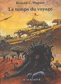 Le temps du voyage par Roland C. Wagner