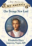 My America: Our Strange New Land,  Elizabeth's Jamestown Colony Diary, Book One (0439112087) by Hermes, Patricia
