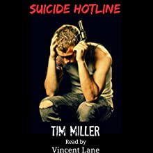 Suicide Hotline Audiobook by Tim Miller Narrated by Vincent Lane