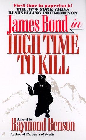 High Time to Kill (007), Raymond Benson