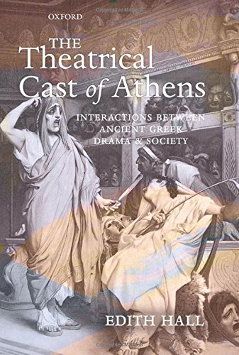 The Theatrical Cast of Athens: Interactions between Ancient Greek Drama and Society