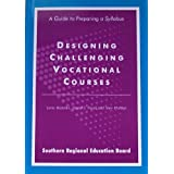 Designing Challenging Vocational Courses: A Guide to Preparing a Syllabus ~ Gene Bottoms