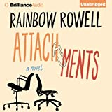 Attachments: A Novel ~ Rainbow Rowell