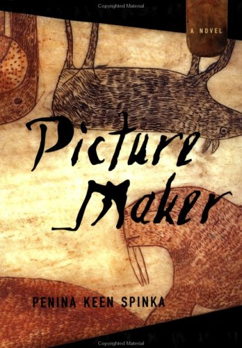Picture Maker: A Novel, Spinka,Penina Keen