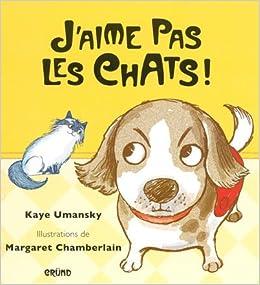 J'aime pas les chats ! - Kaye Umansky,Margaret Chamberlain