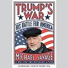 Trump's War: His Battle for America Hörbuch von Michael Savage Gesprochen von: Holden Still
