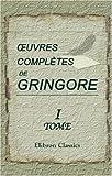 echange, troc Pierre Gringore - oeuvres complètes de Gringore: Tome 1: oeuvres politiques