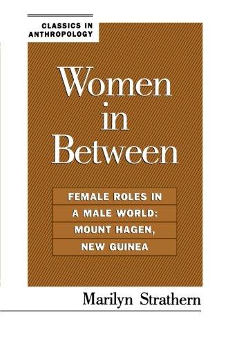 Femmes entre les deux : les rôles féminins dans un monde d'hommes : Mount Hagen, Nouvelle-Guinée (Classics en anthropologie)