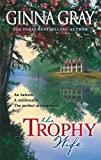 The Trophy Wife (0778322904) by Ginna Gray