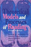 Theoretical Models and Processes of Reading (0872074374) by Robert B. Ruddell