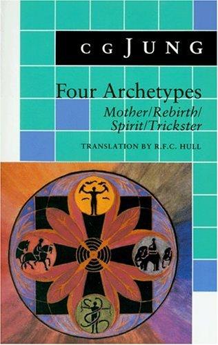 Four Archetypes: Mother/Rebirth/Spirit/Trickster (Vol. 9i), C. G. Jung