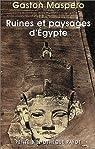Ruines et paysages d'Egypte par Maspero