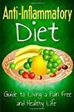img - for Anti Inflammatory Diet: Guide to Living a Pain Free and Healthy Life (Healthy Living & Diet) (Volume 2) book / textbook / text book