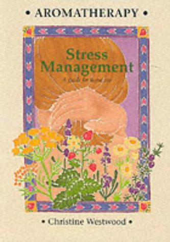 Aromatherapy Stress Management: A Guide for Home Use