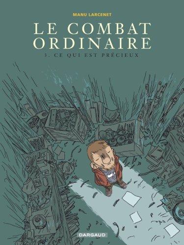 Le Combat ordinaire (3) : Ce qui est précieux
