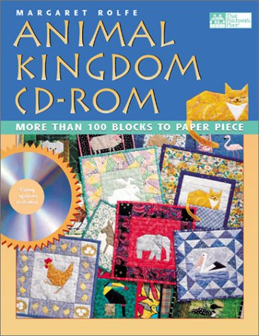 Animal Kingdom CD-ROM: More Than 100 Blocks to Paper Piece