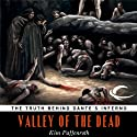 Valley of the Dead: The Truth Behind Dante's Inferno (       UNABRIDGED) by Kim Paffenroth Narrated by Victor Bevine, Kim Paffenroth