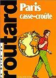echange, troc Guide du routard - Paris Casse-croûte