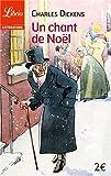 Un chant de No�l : Histoire de fant�mes pour No�l par Dickens