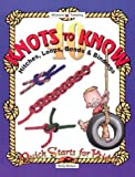 40 Knots to Know: Hitchs, Loops, Bends and Binding (Quick Starts for Kids!)