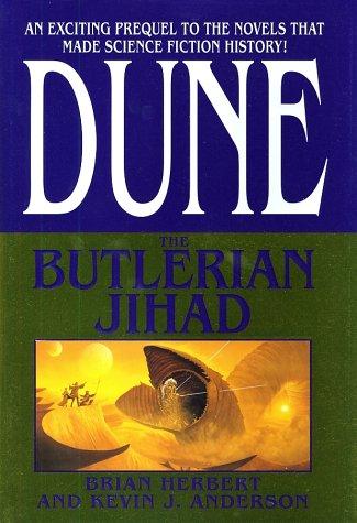 Dune : The Butlerian Jihad, BRIAN HERBERT, KEVIN J. ANDERSON