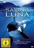 Saving Luna - Die Geschichte eines jungen Wals