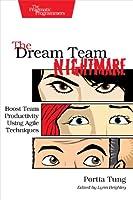 The Dream Team Nightmare: Boost Team Productivity Using Agile Techniques